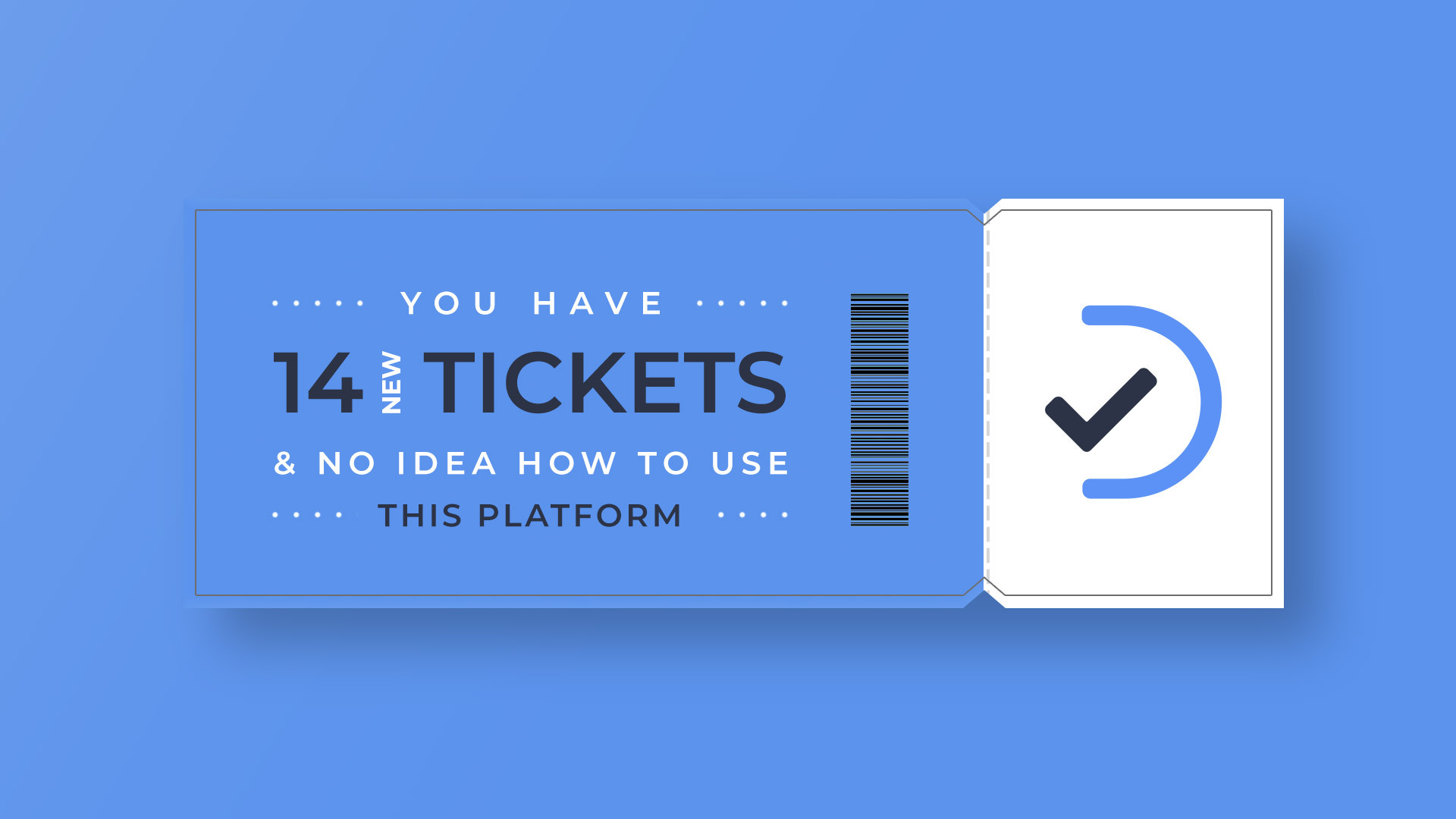 Ticketing Systems: The Good & the Bad