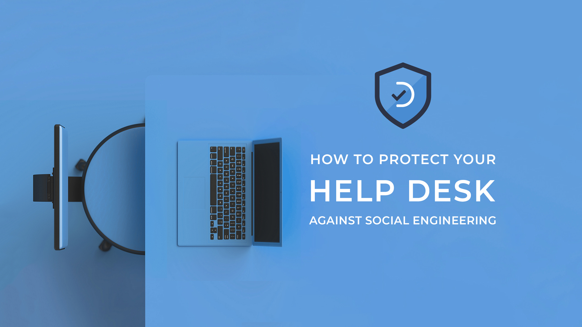 Protect Your Help Desk Against Social Engineering