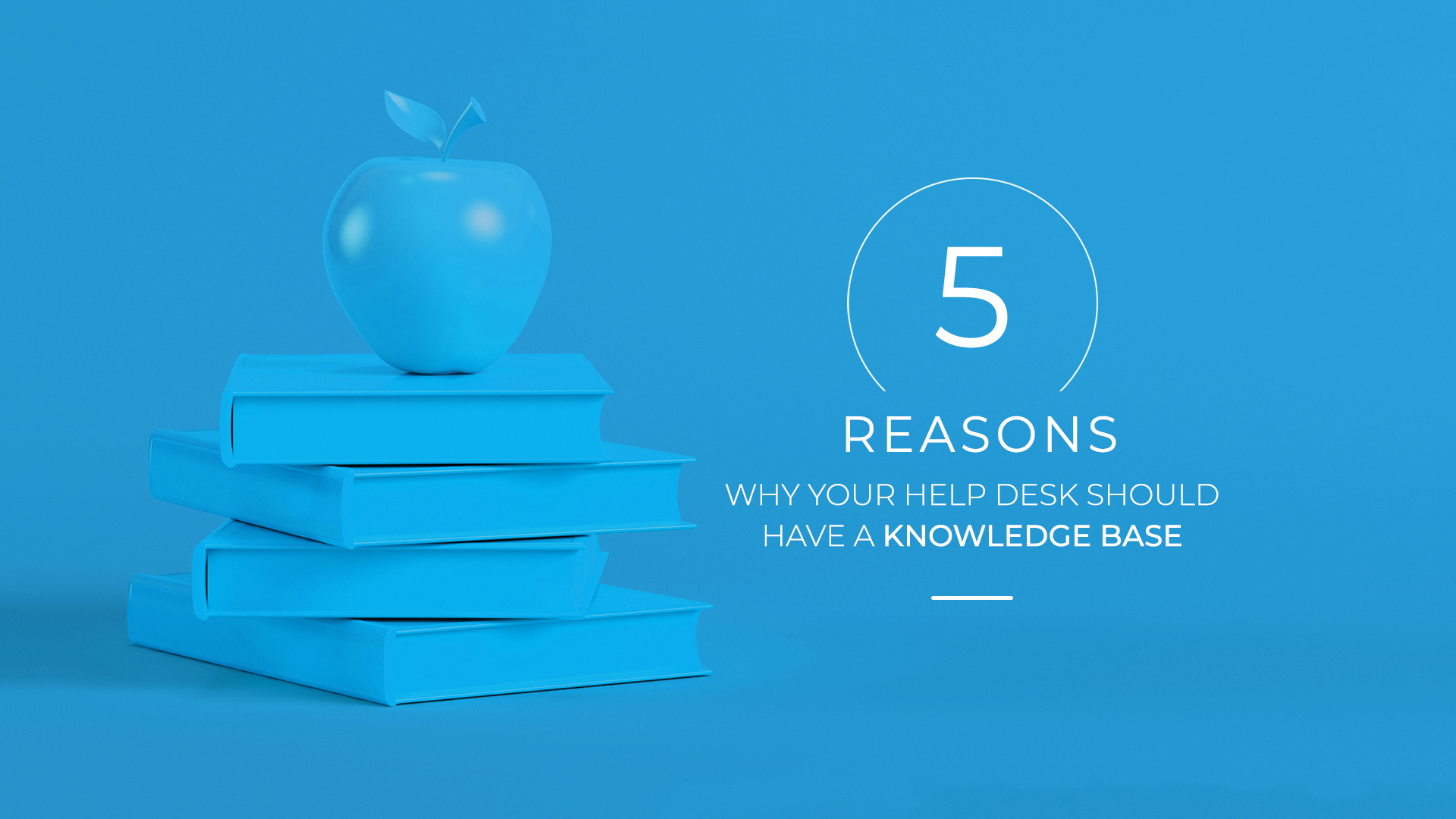 5 Reasons Why Your Help Desk Should Have A Knowledge Base