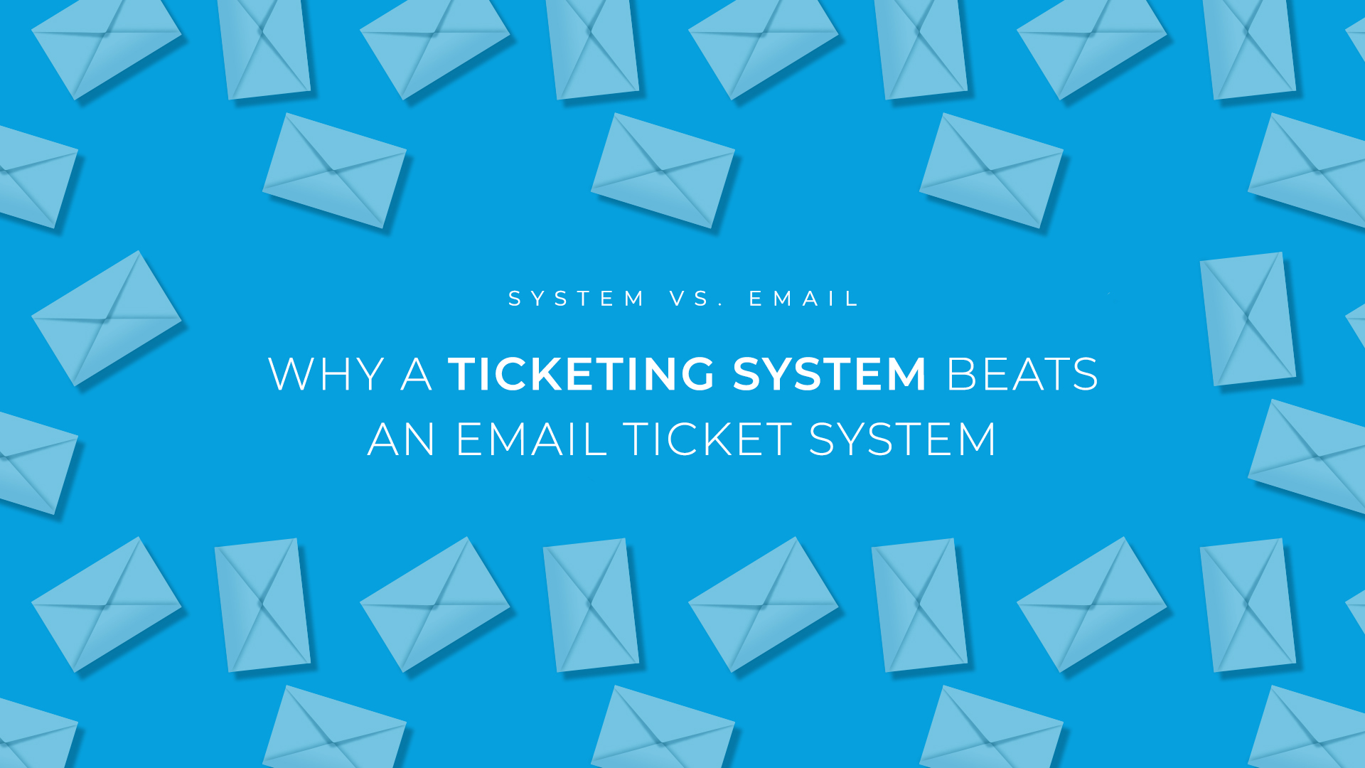 Why A Ticketing System Beats An Email Ticket System