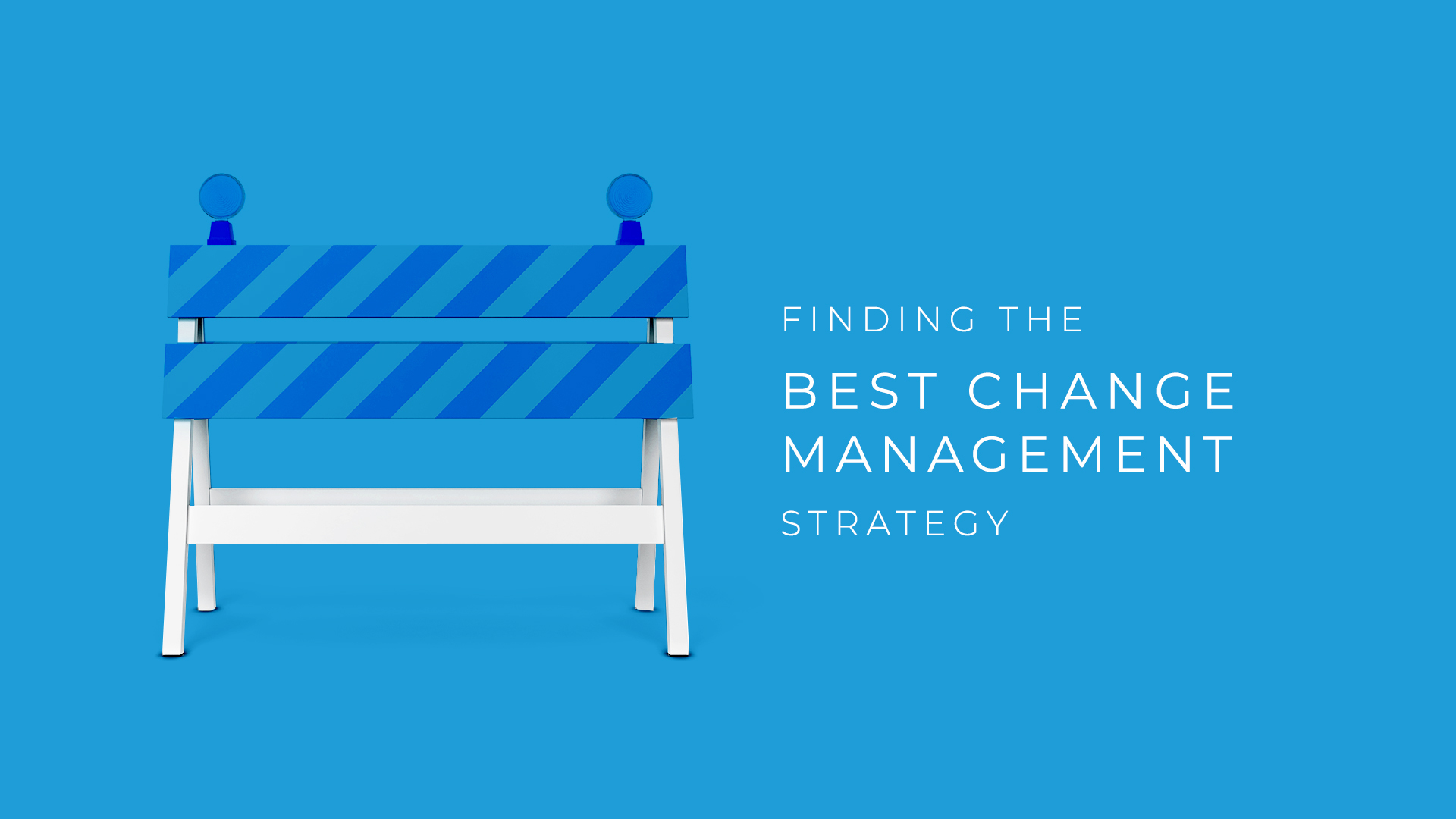 Finding the Best Change Management Strategy