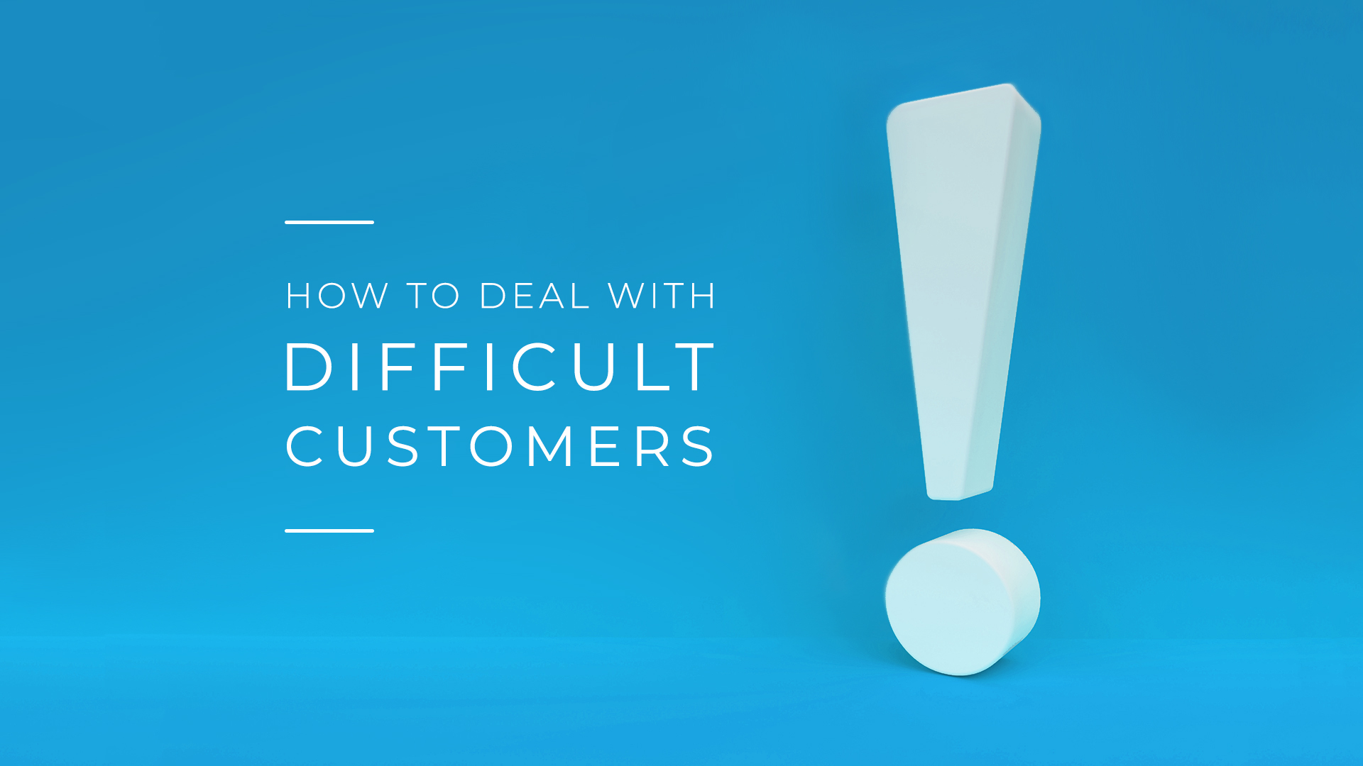 Dealing With Difficult Customers & Keeping Your Cool