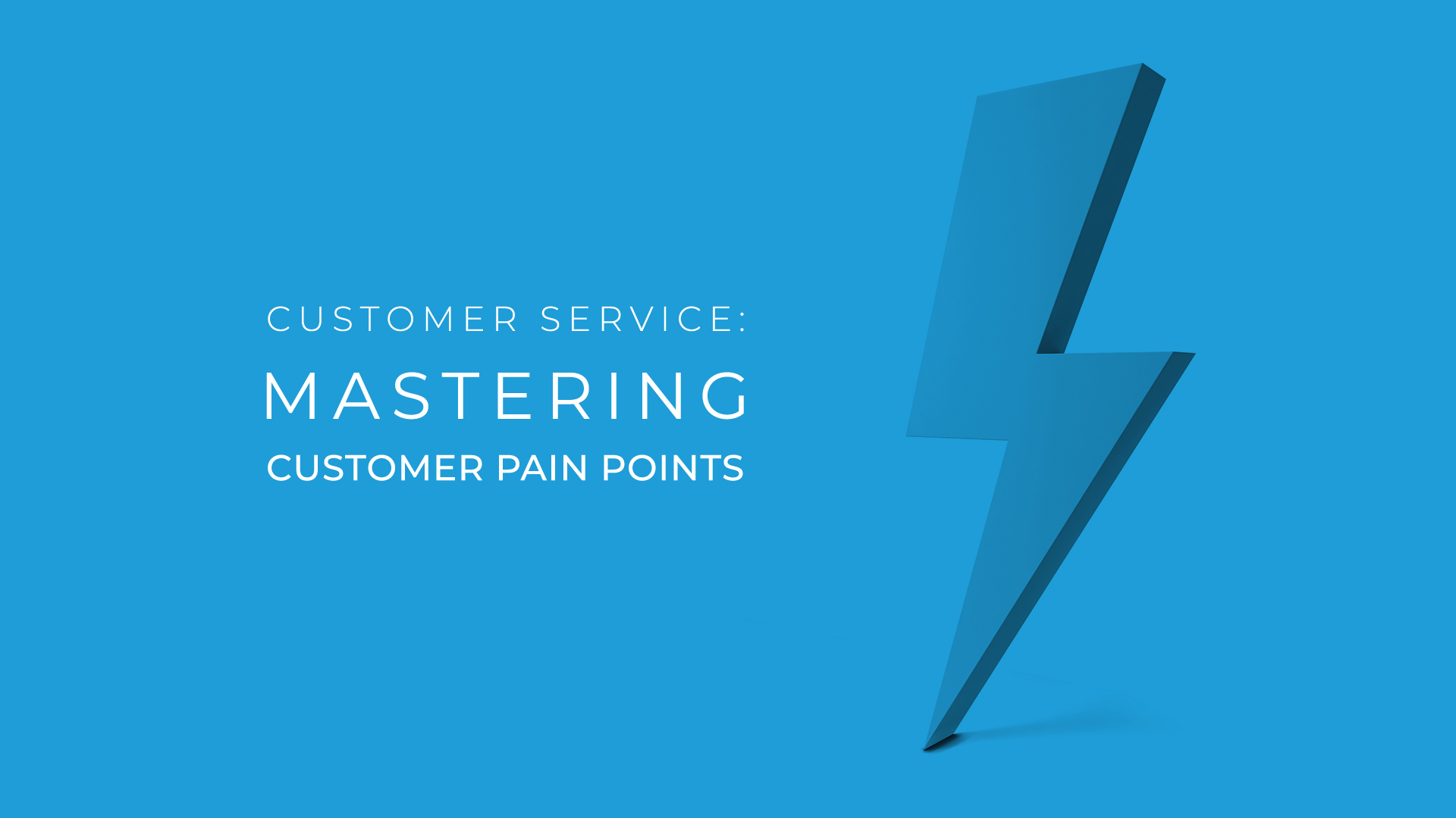 Customer Service: Mastering Customer Pain Points