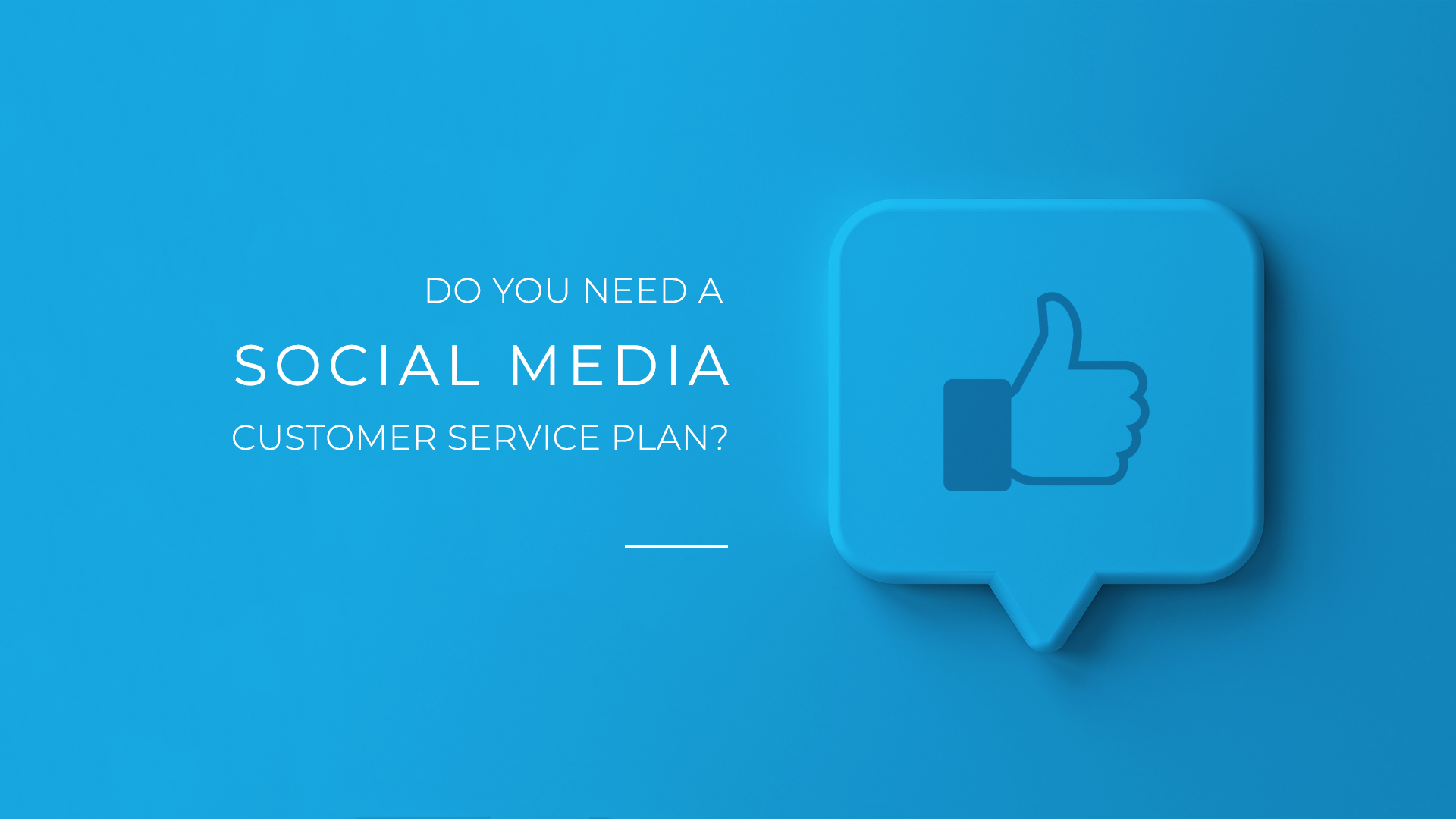 Do You Need a Social Media Customer Service Plan?