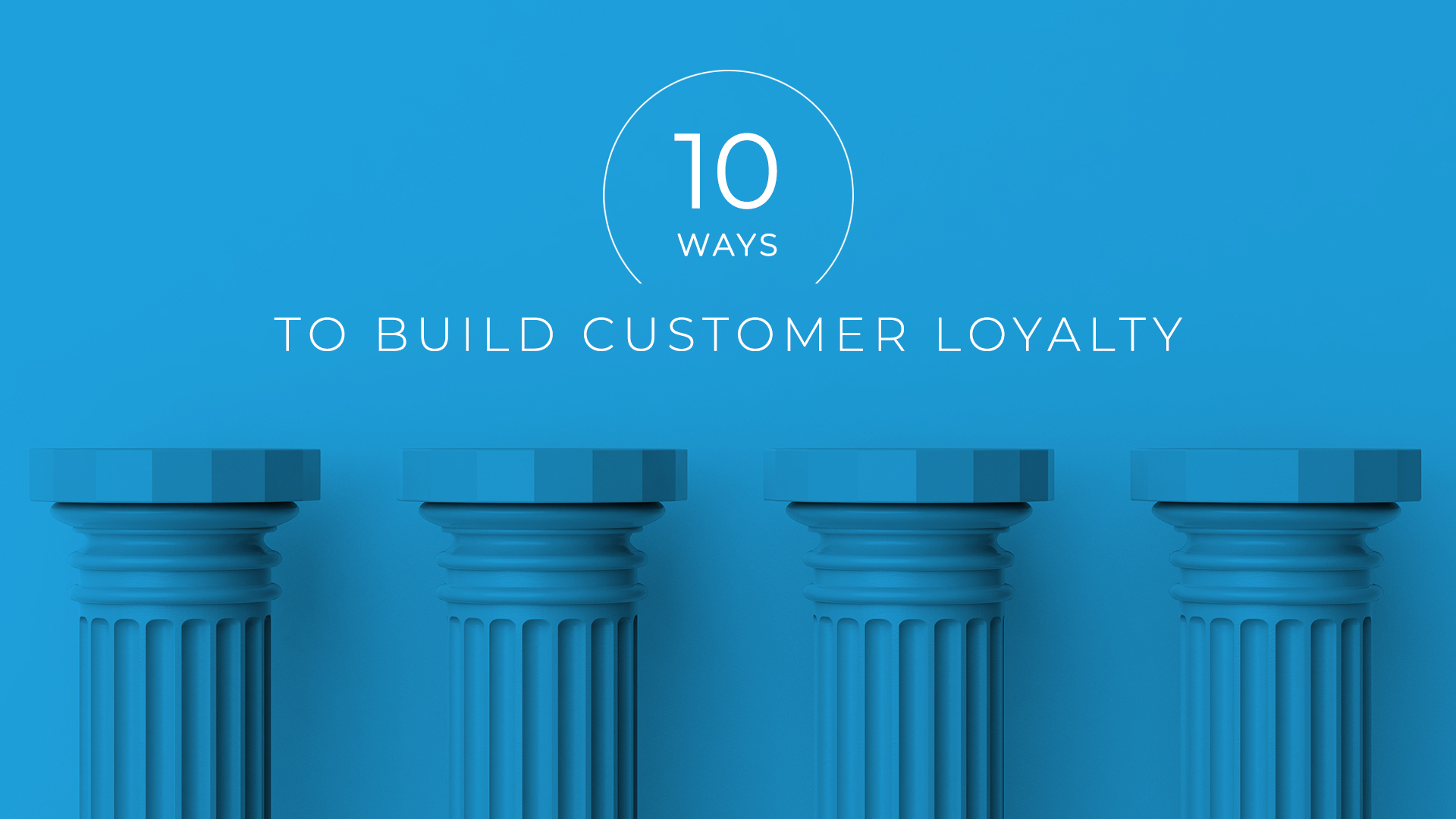 10 Ways to Build Customer Loyalty