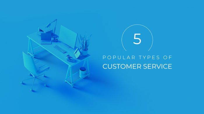 5 Popular Types of Customer Service
