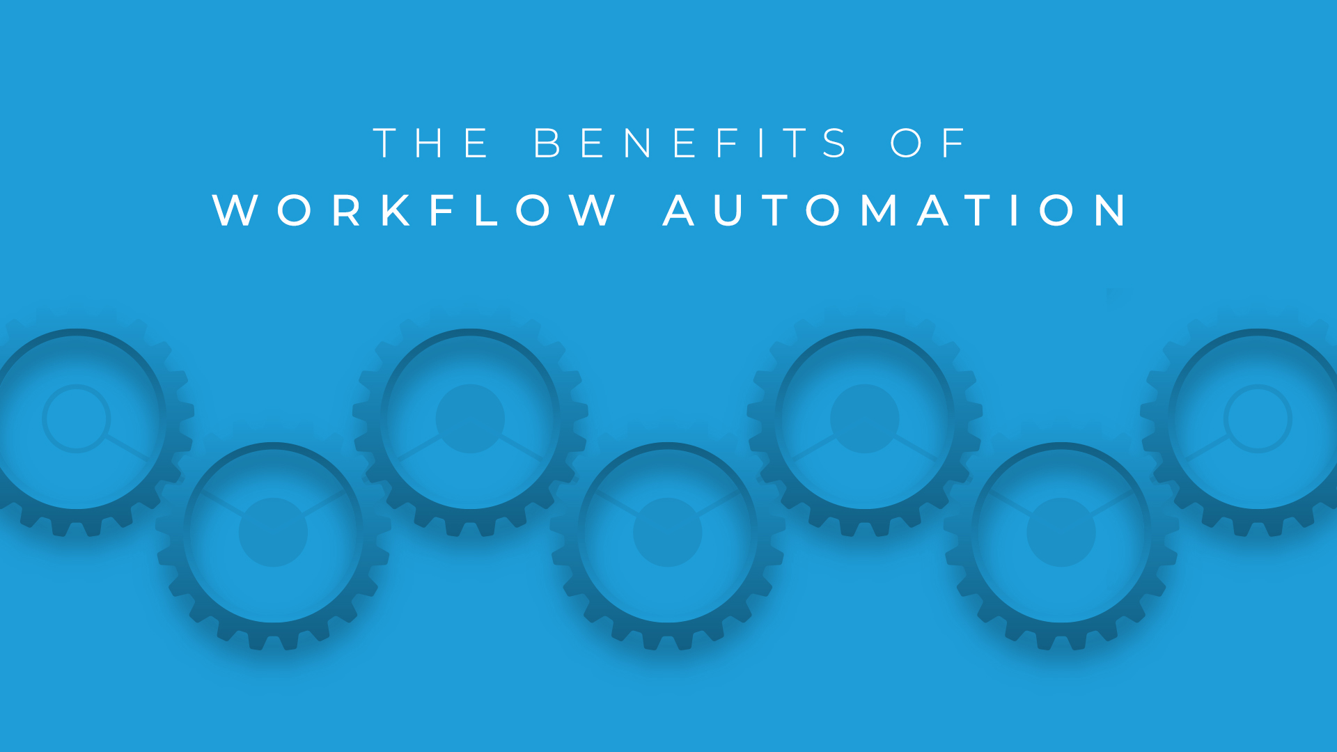 The Benefits of Workflow Automation
