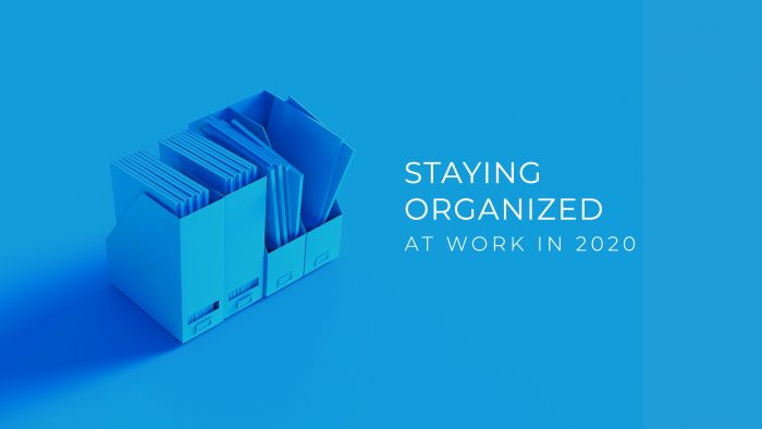 Staying Organized at Work in 2020