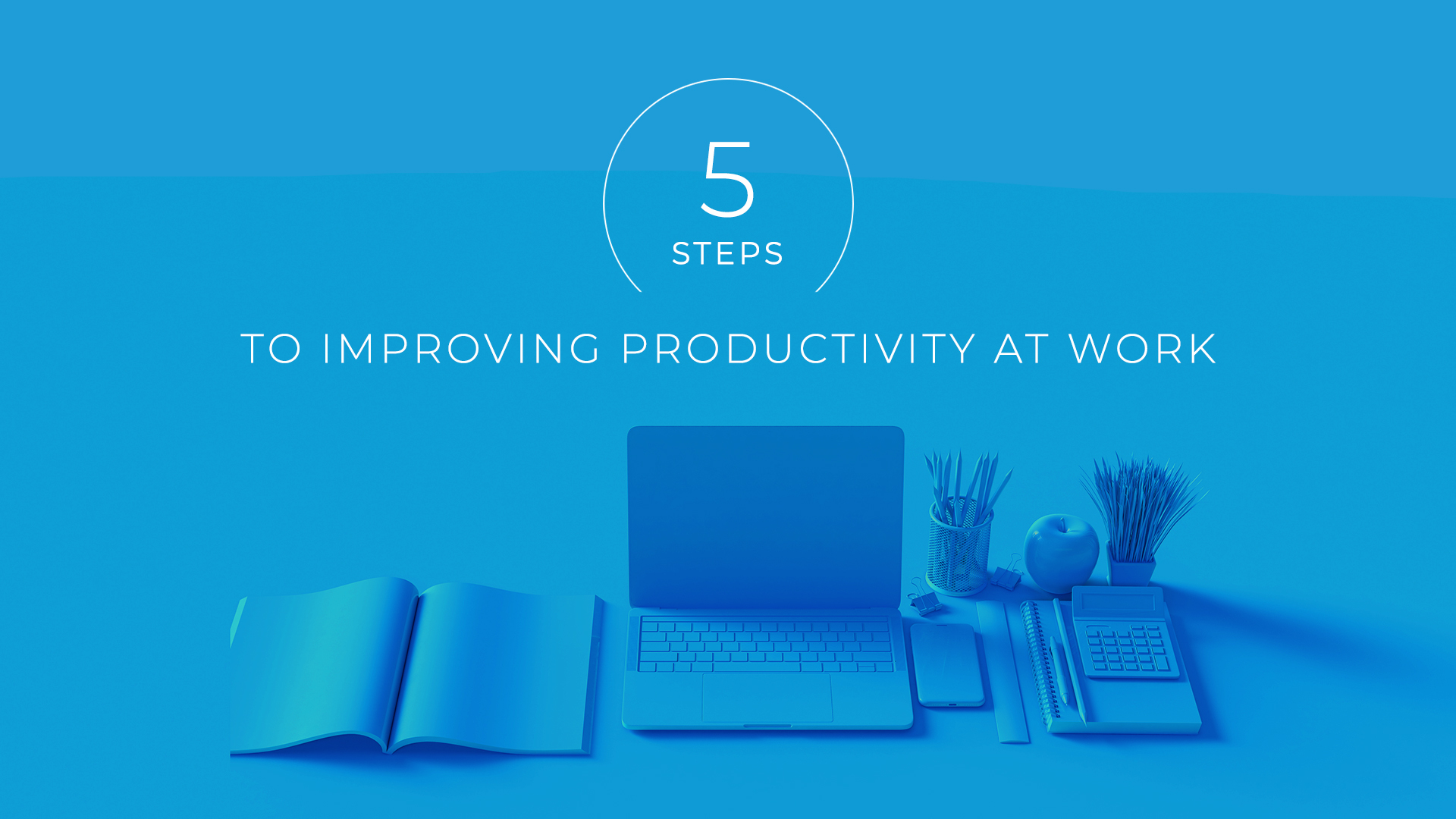 5 Steps to Improving Productivity at Work