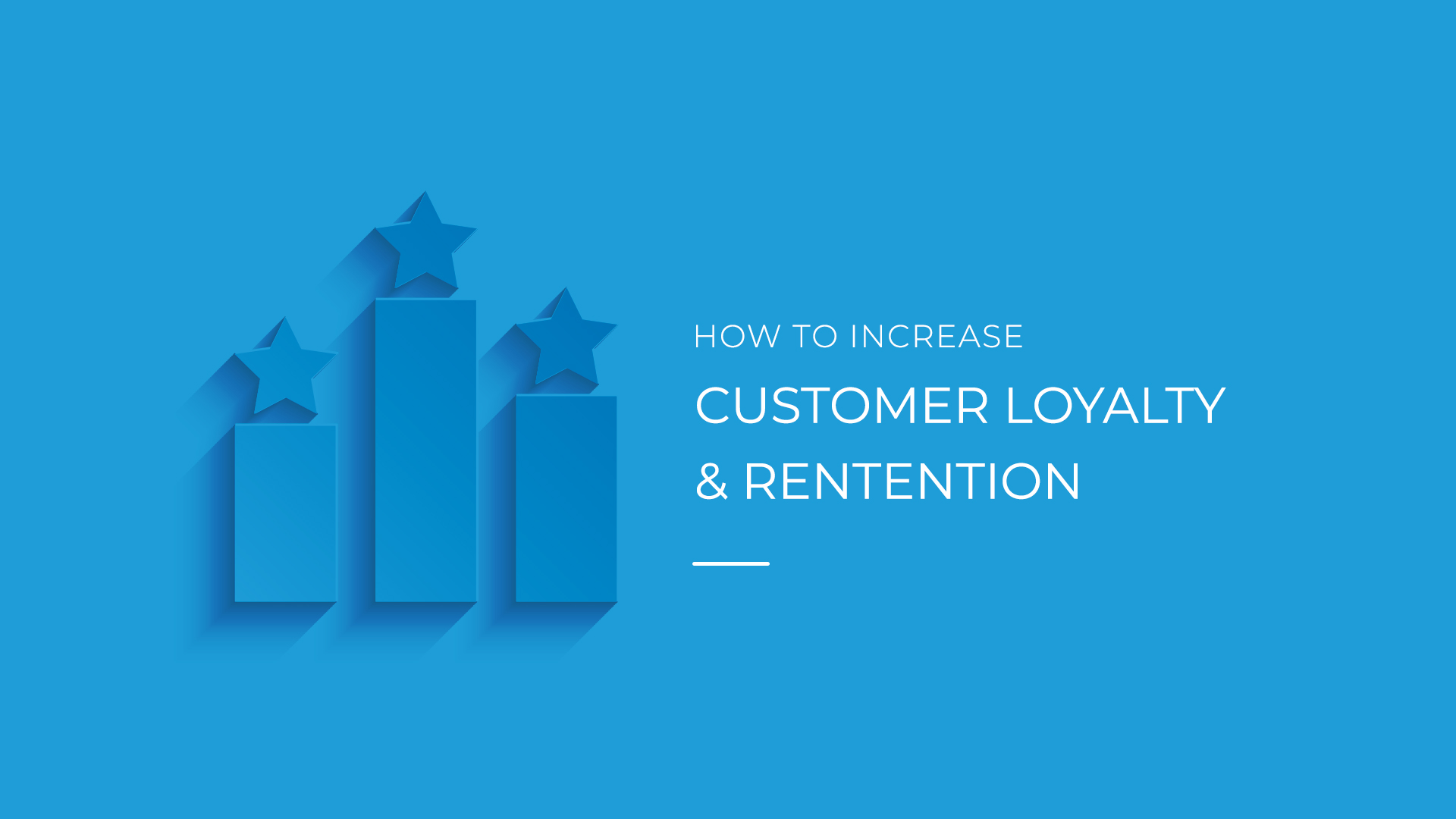 How to Increase Customer Loyalty & Retention