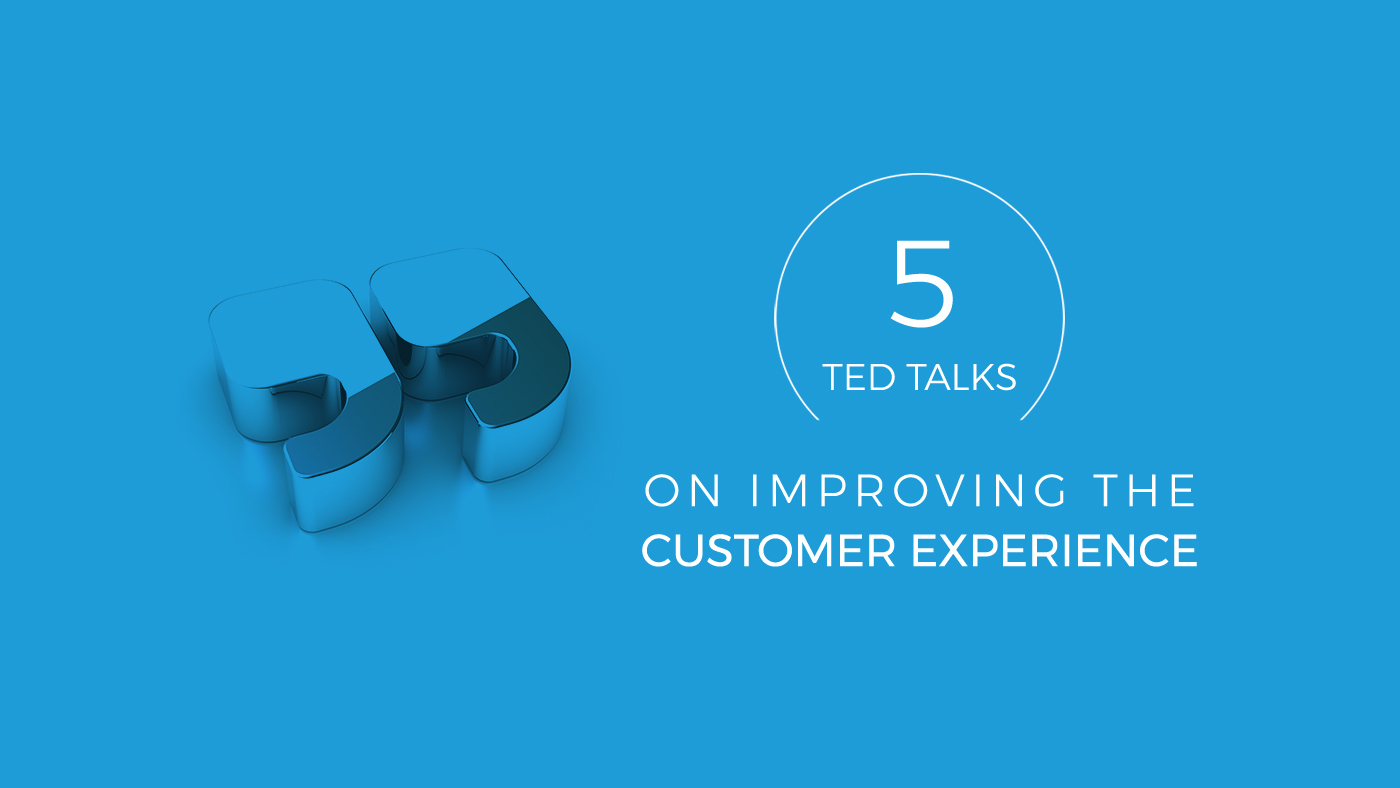 5 TED Talks on Improving the Customer Experience