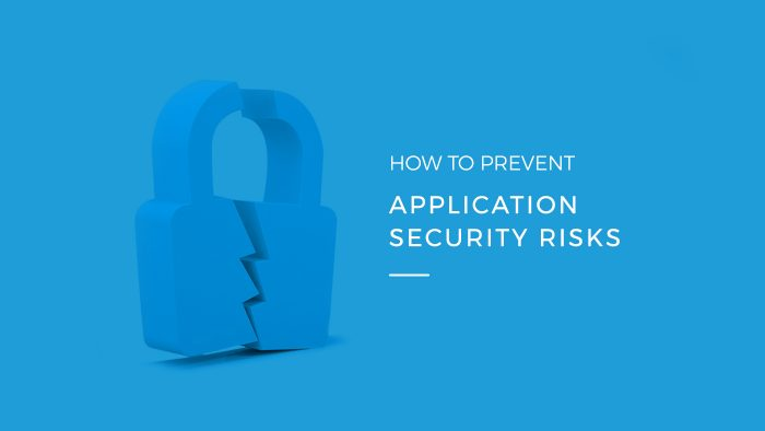How to Prevent Application Security Risks