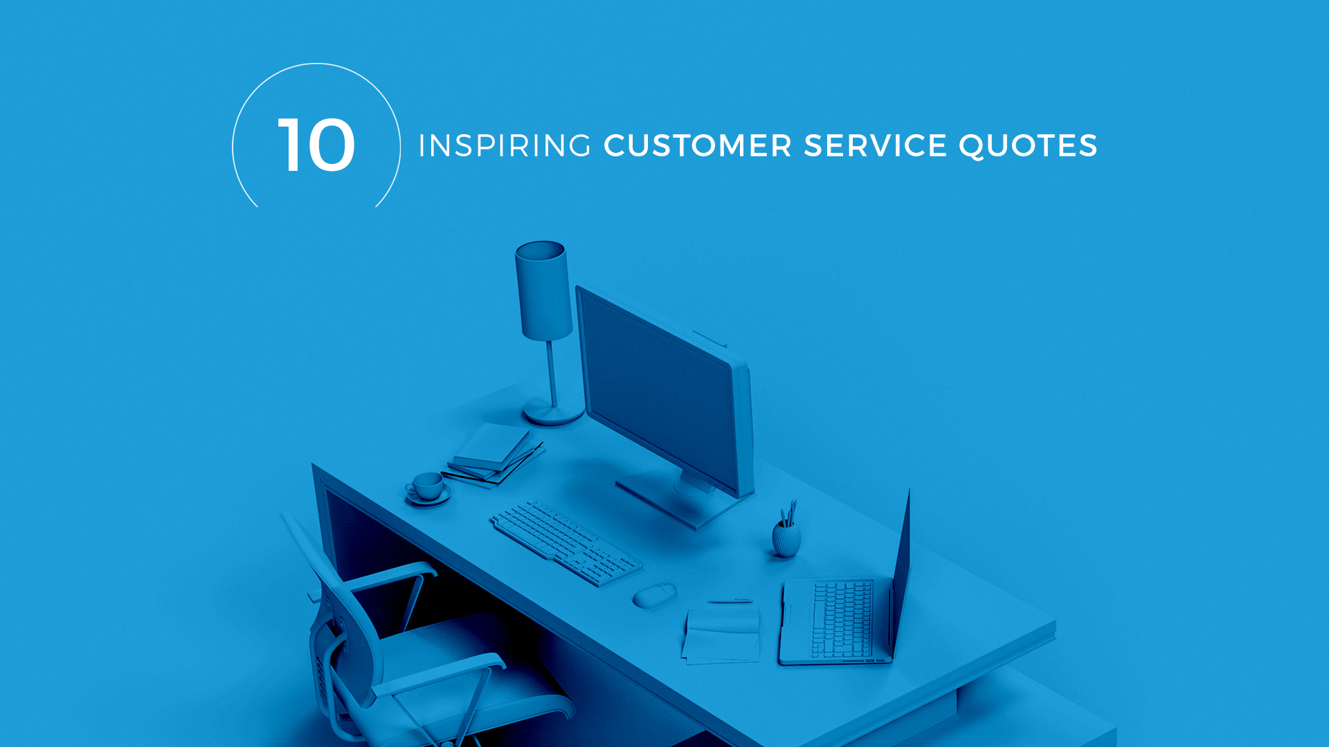 10 Inspiring Customer Service Quotes to Live By