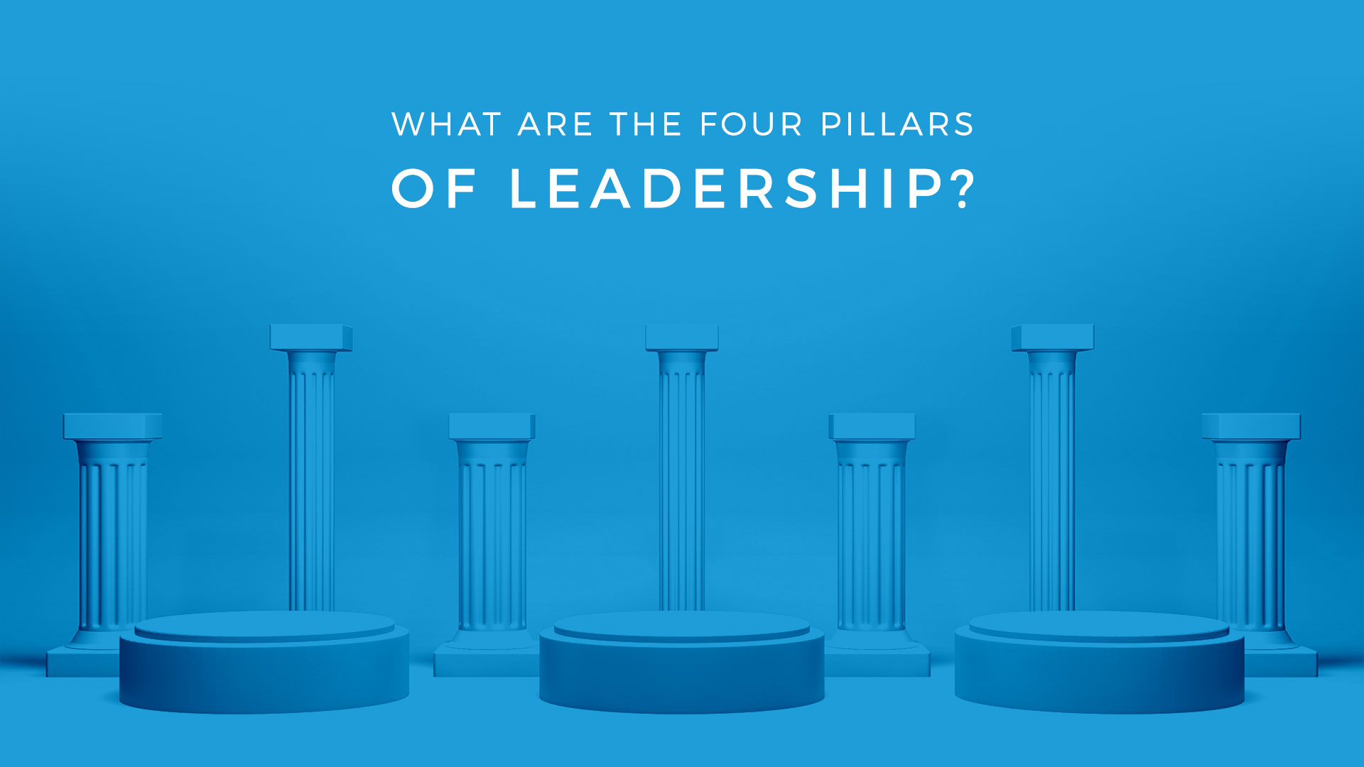 What Are the Four Pillars of Leadership?